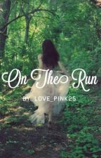 On The Run by love_pink25