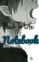 Back to life-The notebook by SaniyaMoosvi