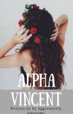Alpha Vincent by AgressivlyCool