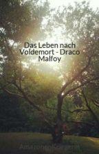 Das Leben nach Voldemort - Draco Malfoy by Zuyana