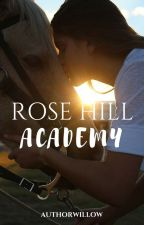 Rose Hill Academy by authorwillow