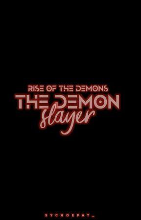 The Demon Slayer: Rise Of The Demons by GreenPanda_