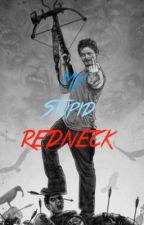 My Stupid Redneck (Daryl Dixon LS) by Chanfan_forever