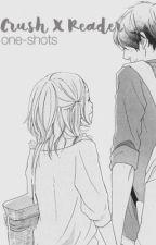 Crush x Reader ~ One Shots by MintSakura