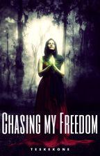 Chasing My Freedom  by Teskekone