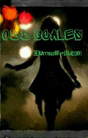 Odd Scales  by ClumsyWeirdo01