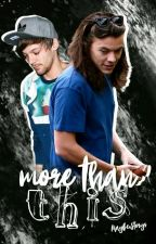 More Than This || Larry Stylinson FF by MaybexStorys