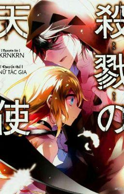 [ Light Novel ] Satsuriku no Tenshi - Angel of Death [Nữ Tác Gia]