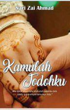 KAMULAH JODOHKU [ Sudah Terbit ] by SariZaiAhmad