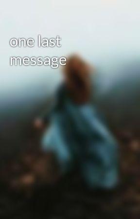 one last message by malihashaikh