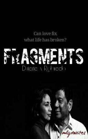 Fragments (Duterte x Robredo Fan Fiction) by mlgdwrites