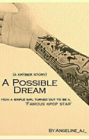 A Possible Dream (KRYBER STORY) by Angeline_aj_