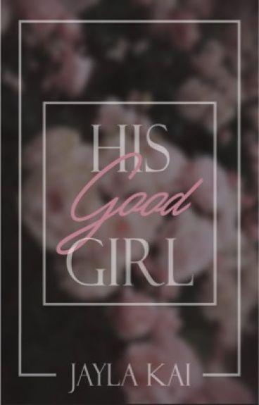 His Good Girl ( Urban Romance )
