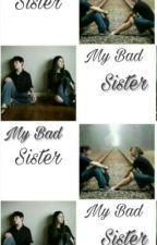 My Bad Sister by Lenydhianti