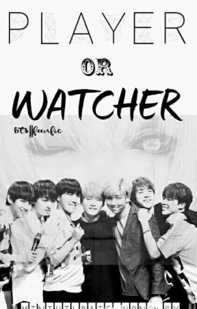 player or watcher? || Bts.fanfic || by minthildatechnology