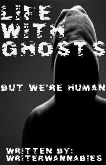 Life with Ghosts, but We're Human (On hold)