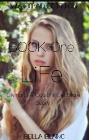 Life by BellaBlankk