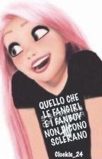 QUELLO CHE LE FANGIRL E I FANBOY NON DICONO SCLERANO by Clockie_24