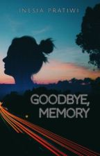 Goodbye, Memory! by inesiapratiwi