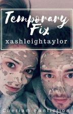 Temporary Fix || Cheriam by xashleightaylor