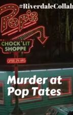 Murder at Pop Tates by BadassReads