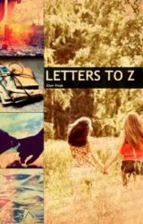 Letters to Z by homi3girl3ll3n
