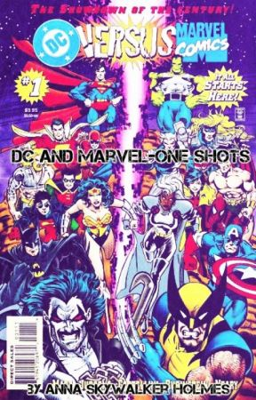 Dc and Marvel-One Shots by AnnaSkywalkerHolmes