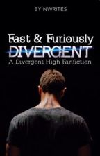 Fast and Furiously Divergent: High School Fic by nwrites