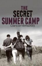 The Secret Summer Camp by Dancer4Life265