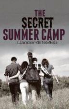 The Secret Summer Camp by Dancer4Life265