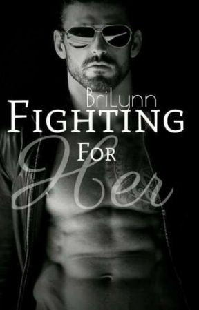 Fighting For Her by BriLynnbooks