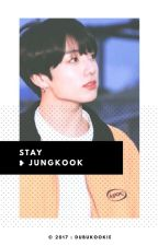 Stay : Jungkook ✔ by DubuKookie