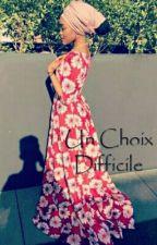 Un Choix Difficile by mrsdadju