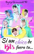 Si un chico de BTS fuera tu... © by GirlKawaii290
