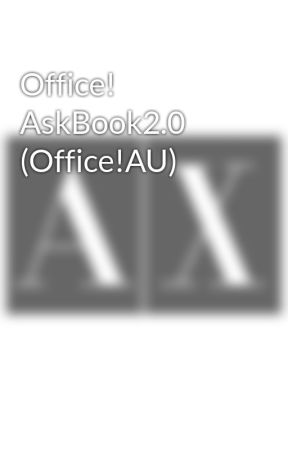 Office! AskBook2.0 (Office!AU) by AXTheCoolKid