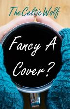 Fancy a Cover? by TheCelticWolfAndMe