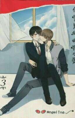 Đọc truyện 《EM LÀ NAM, ANH CŨNG YÊU 3 ♡♡♡ 你是男的, 我也爱 第3部》