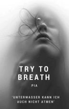 Try to breath by _gedankenkriegerin