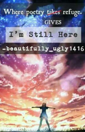 I'm Still Here by marci_jae