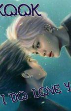 i do love you {Jikook} by CimaChanyol