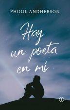 Hay un poeta en mí by Phool-Andherson