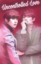 Uncontrolled Love |2Min|  by PryZzii