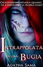 Intrappolata In Una Bugia|| Wattys2017 by -starlet-