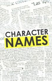 Unusual and unique character names by sabrinast