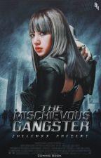 The Mischievous Gangster by ZHELENXX