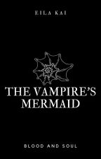 The Vampire's Mermaid by afictionalqueen