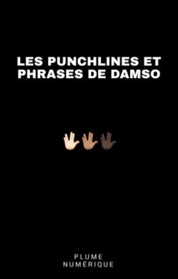 Assez Les punchlines et phrases de Damso - Plume_numérique - Wattpad AO37
