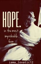 Hope. In the most improbable form (Demi Lovato fan fiction) by iama_lovatic12