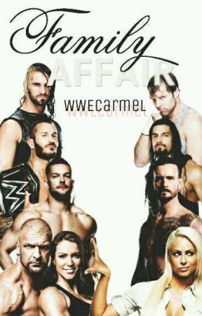 Family Affair *Closed* by WWECarmel