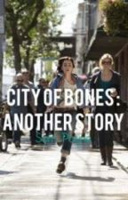 City Of Bones : Another Story by sampayne2125